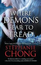 WHERE DEMONS FEAR TO TREAD BY STEPHANIE CHONG 2011 COMPANY OF ANGEL SERIES BK 1