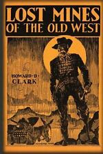 Lost Mines of the Old West by Howard Clark (2012, Paperback)
