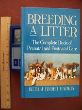 Breeding a Litter: The Complete Book of Prenatal and Postnatal Care By Harris
