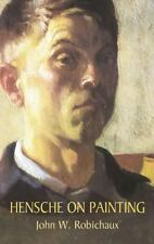 Hensche on Painting by John W. Robichaux (E-book)