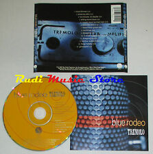 CD BLUE RODEO Tremolo 1997 usa SIRE 73001 lp mc dvd vhs