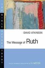 The Message of Ruth: The Wings of Refuge Bible Speaks Today