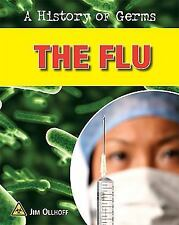 The Flu (A History of Germs)