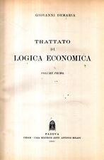 MU17 Trattato di logico economica Vol. I Demaria Ed. CEDAM 1961