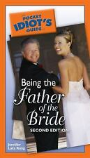 The Pocket Idiot's Guide to Being the Father of the Bride, 2nd Edition, Lata Run