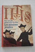 MISSIONS JESUITES GRANDE GLOIRE DE DIEU-LECRIVAIN-DECOUVERTES GALLIMARD-1991