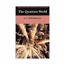 Princeton Science Library: The Quantum World by J. C. Polkinghorne (1986,...