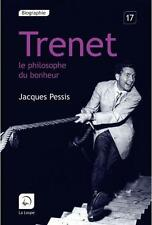 Trenet   le philosophe du bonheur Pessis  Jacques Neuf Livre