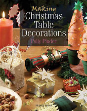 Making Christmas Table Decorations by Polly Pinder NEW Art & Craft Book