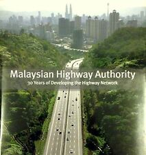 Malaysian Highway Authority: 30 Years of Developing the Highway Network