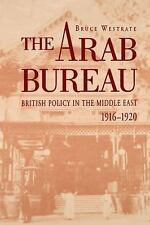 The Arab Bureau: British Policy in the Middle East, 1916-1920