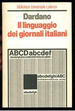 DARDANO MAURIZIO IL LINGUAGGIO DEI GIORNALI ITALIANI LATERZA 1986 UNIVERSALE 18