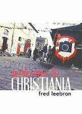 Welcome to Christiania (Short-ish: novellas + essays), Leebron, Fred, Good Book