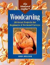 The Weekend Crafter: Woodcarving: 20 Great Projects for Beginners & We-ExLibrary