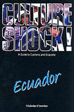 Culture Shock! Ecuador: A Guide to Customs and Etiquette,,New Book mon0000010467