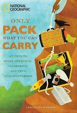 Only Pack What You Can Carry : My Path to Inner Strength, Confidence, and...