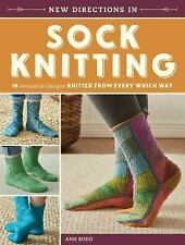 New Directions in Sock Knitting : Innovative Designs Knit from Every Which...