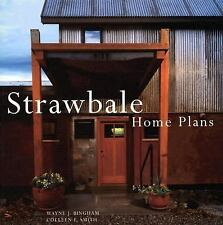 Strawbale Home Plans by Colleen F. Smith and Wayne J. Bingham (2007, Paperback)