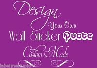 CUSTOM QUOTE - Make your own wall sticker design  - Name Date Words Personalised