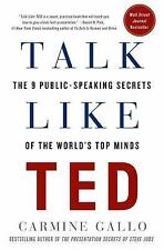 Talk Like TED : The 9 Public-Speaking Secrets of the World's Top Minds by...
