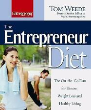 The Entrepreneur Diet : The On-the-Go Plan for Fitness, Weight Loss an-ExLibrary
