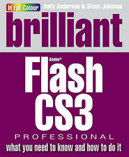 Brilliant Flash CS3:what you need to know and how to do it Mr Steve Johnson, Mr