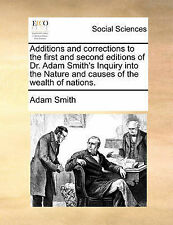 Additions and corrections to the first and second editions of Dr. Adam Smith's