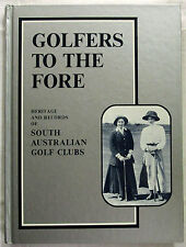 Golfers to the Fore South Australian Golf Clubs Pauline Saunders 1st Ed HC 1988