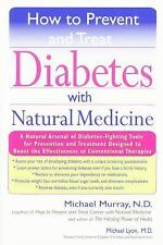 How to Prevent and Treat Diabetes with Natural Medicine by Michael Murray and...