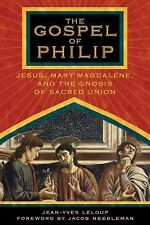 The Gospel of Philip: Jesus, Mary Magdalene, and the Gnosis of Sacred Union, Jea