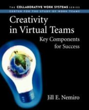 Creativity in Virtual Teams: Key Components for Success (Collaborative-ExLibrary