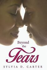 Beyond the Tears by Sylvia D. Carter (2015, Paperback)