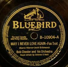 BOB CHESTER & ORCH May I Never Love Again BLUEBIRD 78-B-10904 Buzz Buzz Buzz