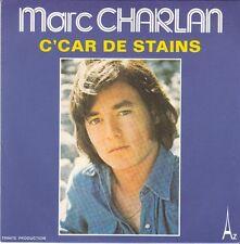 45 T SP  MARC CHARLAN *C'CAR DE STAINS*