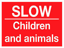 SLOW CHILDREN AND ANIMALS SIGN - A4 WATERPROOF VINYL STICKER