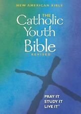 The Catholic Youth Bible : New American Bible Including the Revised Psalms...