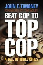 Beat Cop to Top Cop: A Tale of Three Cities (The City in the Twenty-Fi-ExLibrary