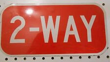 2-WAY SIGN FOR STOP SIGN 6 X 12 [11 UNUSED and 1 USED] WITH SCUFFS and SCRATCHES