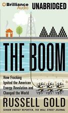 The Boom : How Fracking Ignited the American Energy Revolution and Changed...