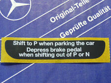 "Genuine Mercedes sticker center console shift gate ""Shift to P ..."" W126, W124"