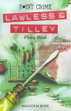 Flying Blind (Lawless Tilley) by Malcolm Rose (Paperback) New Book