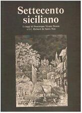 SETTECENTO SICILIANO i viaggi di D.Vivant Denon e J.C.R. de Saint-Non, 1979