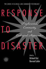 Response To Disaster: Psychosocial, Community, and Ecological Approaches