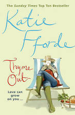 Thyme Out by Katie Fforde (Paperback, 2001)