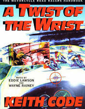 A Twist of the Wrist: Motorcycle Road Racer's Handbook - Volume 1 by Keith Code