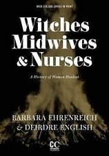 Contemporary Classics: Witches, Midwives, and Nurses : A History of Women...
