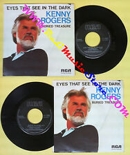 LP 45 7'' KENNY ROGERS Eyes that see in the dark Buried treasure no cd mc dvd(*)