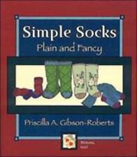 Simple Socks, Plain and Fancy: Short-Row Technique (Priscilla A. Gibson-Roberts)