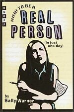 How to be a Real Person (in Just One Day)