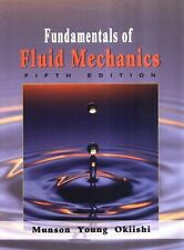 Fundamentals of Fluid Mechanics by Theodore H. Okiishi, Donald F. Young and Bruc